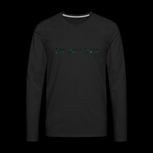 Currently Taken T-Shirt - Men's Premium Long Sleeve T-Shirt