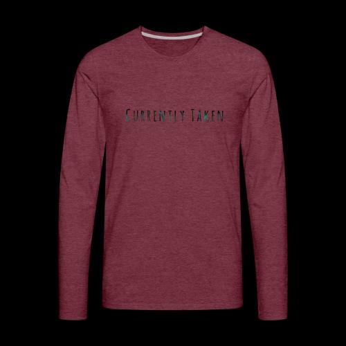 Currently Taken T-Shirt - Men's Premium Long Sleeve T-Shirt