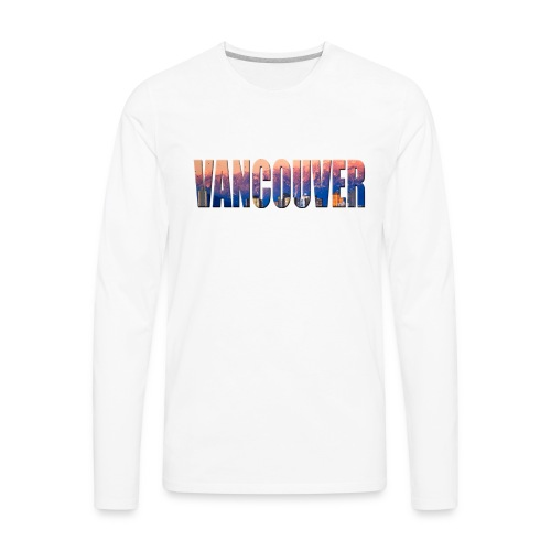 Sweet Vancouver Tees - Men's Premium Long Sleeve T-Shirt