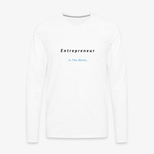 Entrepreneur In The Works - Men's Premium Long Sleeve T-Shirt