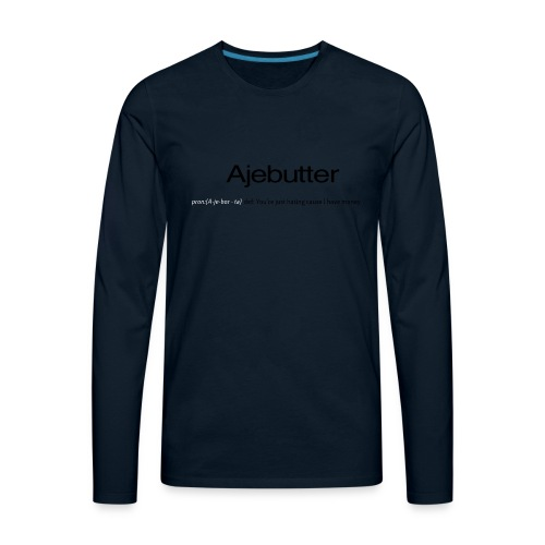 ajebutter - Men's Premium Long Sleeve T-Shirt