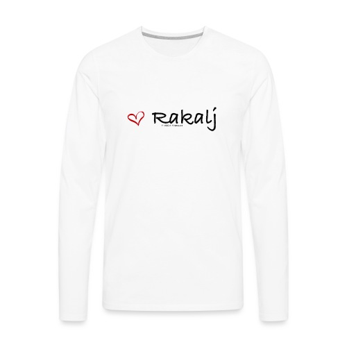 I love Rakalj - Men's Premium Long Sleeve T-Shirt