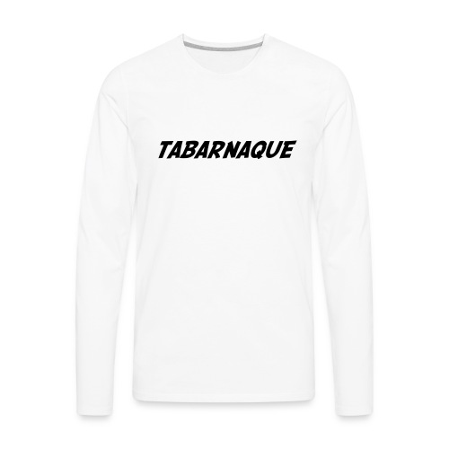 Tabarnaque - Men's Premium Long Sleeve T-Shirt