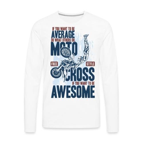 Be Awesome Motocross - Men's Premium Long Sleeve T-Shirt