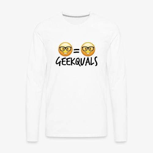 Geekquals (Black Text) - Men's Premium Long Sleeve T-Shirt
