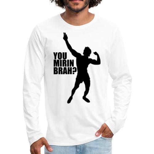 Zyzz Silhouette You mirin brah? - Men's Premium Long Sleeve T-Shirt