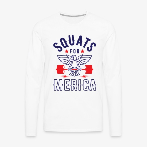 Squats For Merica v2 - Men's Premium Long Sleeve T-Shirt