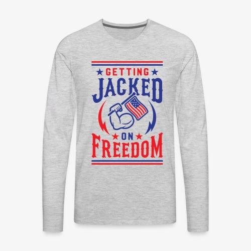 Getting Jacked On Freedom - Men's Premium Long Sleeve T-Shirt