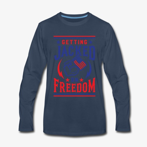 Getting Jacked On Freedom - Men's Premium Long Sleeve T-Shirt