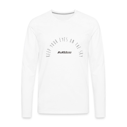 Keep your eyes to the sky-Front side design - Men's Premium Long Sleeve T-Shirt