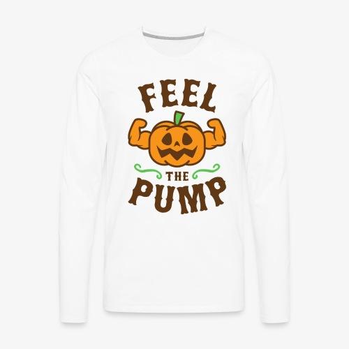 Feel The Pump - Men's Premium Long Sleeve T-Shirt