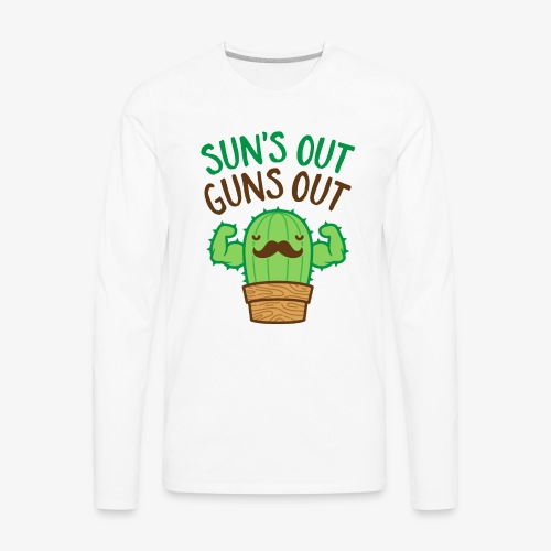 Sun's Out Guns Out Macho Cactus - Men's Premium Long Sleeve T-Shirt