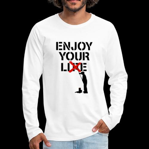 Enjoy Your Lie [Life] Street Art - Men's Premium Long Sleeve T-Shirt