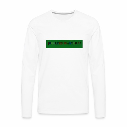 Jugglers Wanted - Men's Premium Long Sleeve T-Shirt