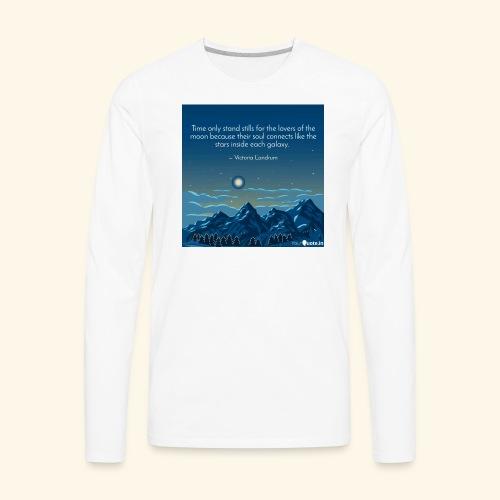 Time Only Stand Stills - Men's Premium Long Sleeve T-Shirt