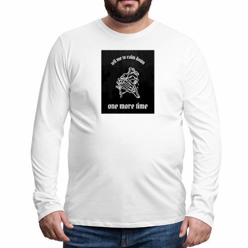 tell me to calm down - Men's Premium Long Sleeve T-Shirt