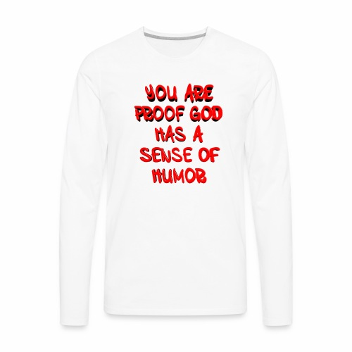God has a Sense of Humor - Men's Premium Long Sleeve T-Shirt
