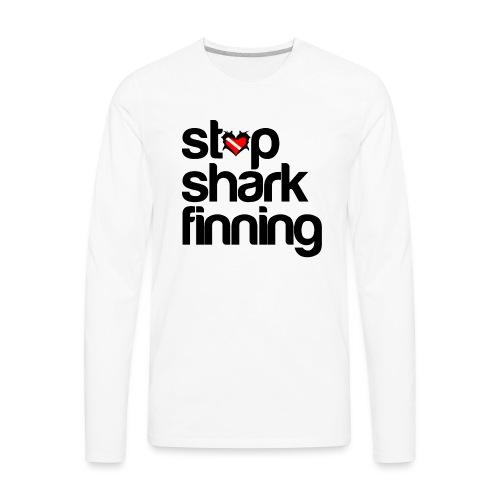 Stop Shark Finning - Men's Premium Long Sleeve T-Shirt