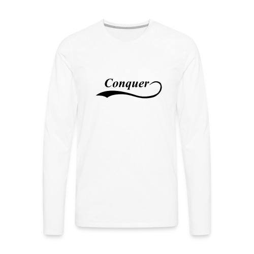 Conquer Baseball T-Shirt - Men's Premium Long Sleeve T-Shirt