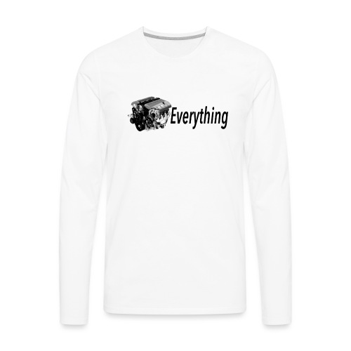 LS Everything WHITE T-shirt - Men's Premium Long Sleeve T-Shirt