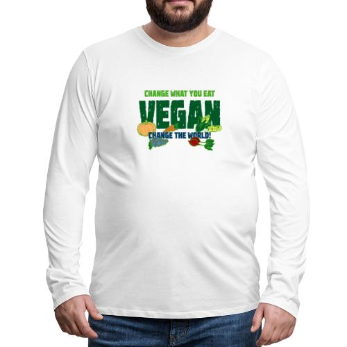 Change what you eat, change the world - Vegan - Men's Premium Long Sleeve T-Shirt