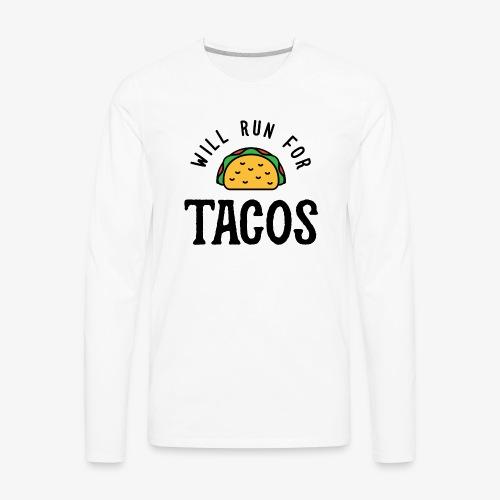 Will Run For Tacos v2 - Men's Premium Long Sleeve T-Shirt