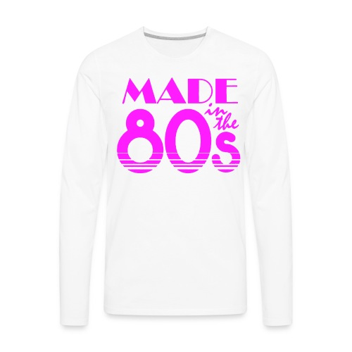 Made In The 80s - Men's Premium Long Sleeve T-Shirt