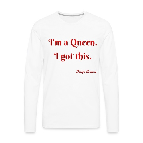 I M A QUEEN RED - Men's Premium Long Sleeve T-Shirt