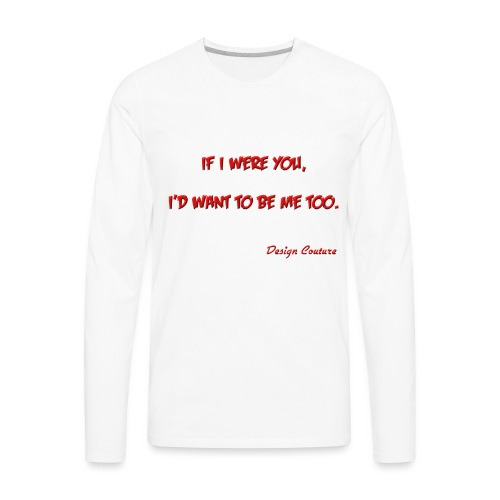 IF I WERE YOU RED - Men's Premium Long Sleeve T-Shirt