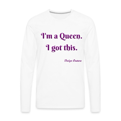 I M A QUEEN PURPLE - Men's Premium Long Sleeve T-Shirt
