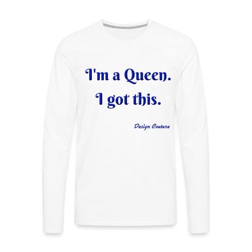 I M A QUEEN BLUE - Men's Premium Long Sleeve T-Shirt