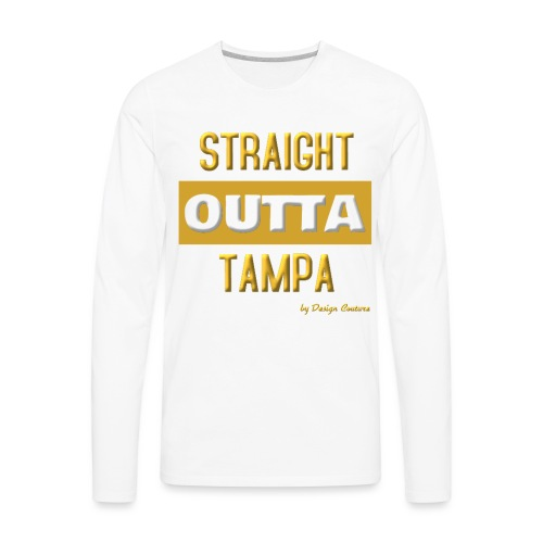 STRAIGHT OUTTA TAMPA GOLD - Men's Premium Long Sleeve T-Shirt