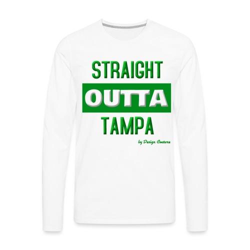 STRAIGHT OUTTA TAMPA GREEN - Men's Premium Long Sleeve T-Shirt