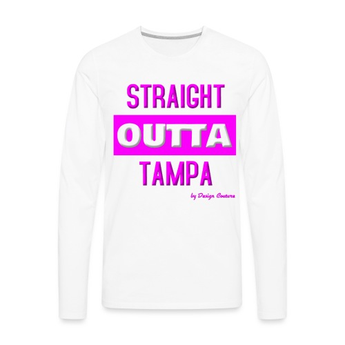 STRAIGHT OUTTA TAMPA PINK - Men's Premium Long Sleeve T-Shirt
