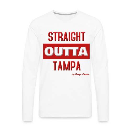STRAIGHT OUTTA TAMPA RED - Men's Premium Long Sleeve T-Shirt
