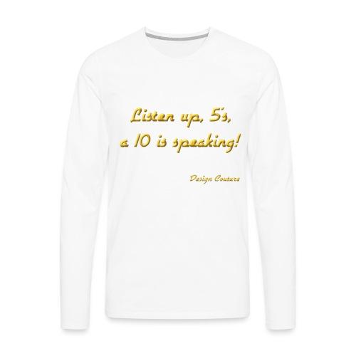 LISTEN UP 5 S GOLD - Men's Premium Long Sleeve T-Shirt