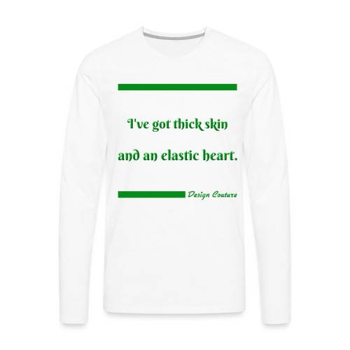 I VE GOT THICK SKIN GREEN - Men's Premium Long Sleeve T-Shirt