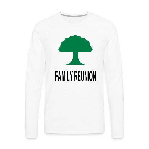 ***12% Rebate - See details!*** FAMILY REUNION add - Men's Premium Long Sleeve T-Shirt