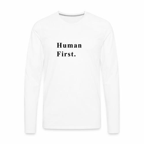 Human First. - Men's Premium Long Sleeve T-Shirt