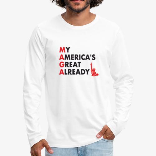 MAGA - My America's Great Already - Men's Premium Long Sleeve T-Shirt