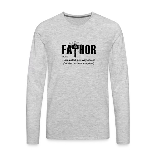 Fa Thor Like Dad Just Way - Men's Premium Long Sleeve T-Shirt