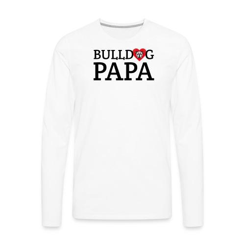 Bulldog Papa - Men's Premium Long Sleeve T-Shirt