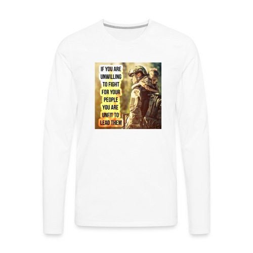 Leaders Fight For The Ones They Love - Men's Premium Long Sleeve T-Shirt