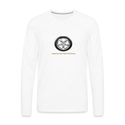 Respect Tires - Men's Premium Long Sleeve T-Shirt