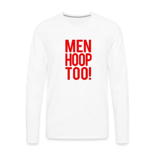 Red - Men Hoop Too! - Men's Premium Long Sleeve T-Shirt
