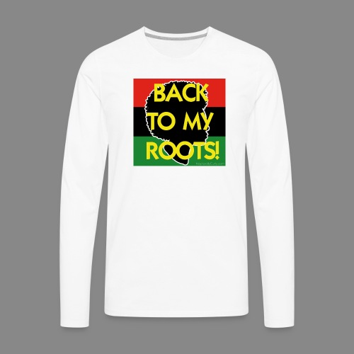 Back To My Roots - Men's Premium Long Sleeve T-Shirt