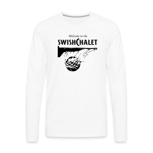 Welcome to the Swish Chalet - Men's Premium Long Sleeve T-Shirt