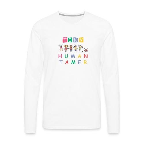 Tiny Human Tamer for Teacher Daycare Provider Gift - Men's Premium Long Sleeve T-Shirt