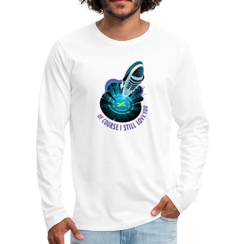 Of Course I Still Love You - Light - Men's Premium Long Sleeve T-Shirt