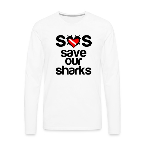 Save Our Sharks T-Shirt - Men's Premium Long Sleeve T-Shirt